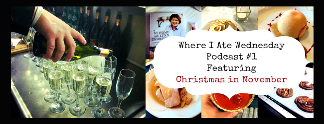 Where I Ate Wednesday – Podcast #1 – Christmas in November