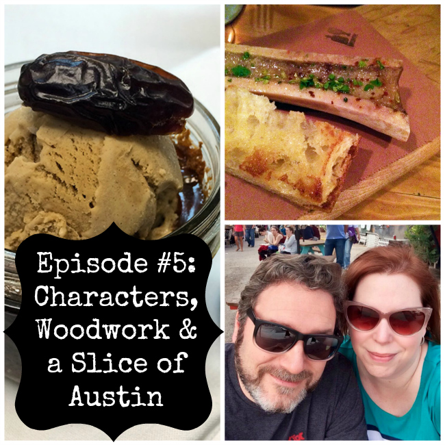 Sweet Tooth and Meat Tooth – Episode #5: Woodwork, Characters and a Slice of Austin