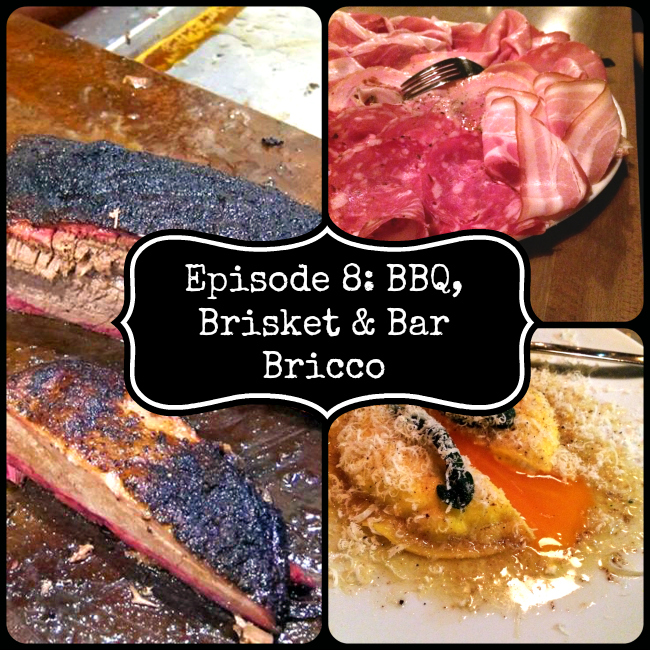 Podcast Episode 8 : BBQ, Brisket and Bar Bricco
